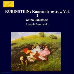 Anton Rubinstein: Kamennïy-ostrov, Vol. 2