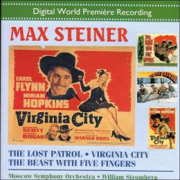 Max Steiner: The Lost Patrol; Virginia City; The Beast With Five Fingers