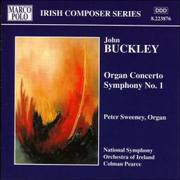 Buckley: Organ Concerto / Symphony No.1