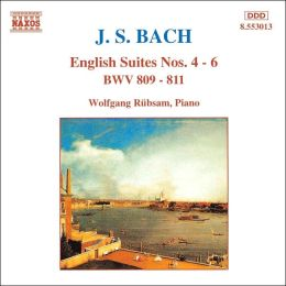 Bach: English Suites Nos. 4-6
