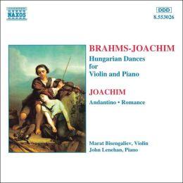 Brahms: Hungarian Dances (arr. Joachim); Joachim: Andantino; Romance