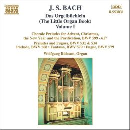 Bach: Das Orgelbüchlein (The Little Organ Book), Vol. 1