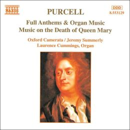 Purcell: Full Anthems & Organ Music