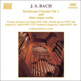 J.S. Bach: Kirnberger Chorales Vol. 1 and other organ works