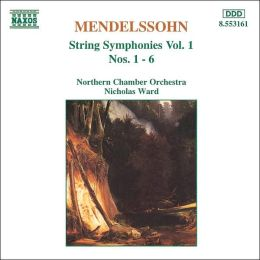 Mendelssohn: String Symphonies Volume 1, Nos. 1-6