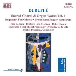 Duruflé: Sacred Choral & Organ Works, Vol. 1