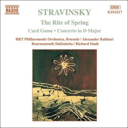Stravinsky: The Rite of Spring; Card Game; Concerto in D major