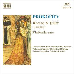 Prokofiev: Romeo & Juliet; Cinderella [Highlights]