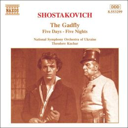 Shostakovich: The Gadfly; Five Days - Five Nights (Suites)