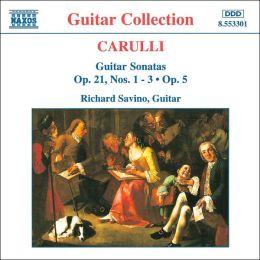 Carulli: Guitar Sonatas Op. 21, Nos. 1-3 & Op. 5
