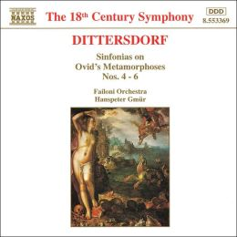 Carl Ditters von Dittersdorf: Sinfonias on Ovid's Metamorphoses Nos. 4 - 6