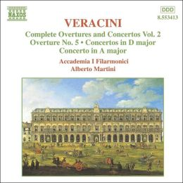 Veracini: Complete Overtures and Concertos, Vol.2
