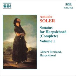 Antonio Soler: Sonatas for Harpsichord (Complete), Vol. 1