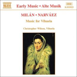 Milán, Narváez: Music for Vihuela