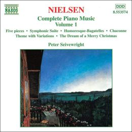 Nielsen: Complete Piano Music, Vol. 1