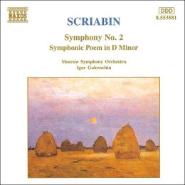 Scriabin: Symphony No. 2; Symphonic Poem in D minor