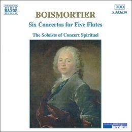 Joseph Bodin de Boismortier: Six Concertos for Five Flutes