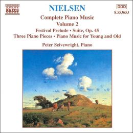 Nielsen: Complete Piano Music, Vol. 2