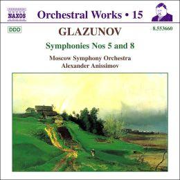 Glazunov: Symphonies Nos. 5 & 8