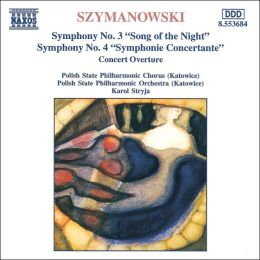 Karol Szymanowski: Symphonies Nos. 3 (