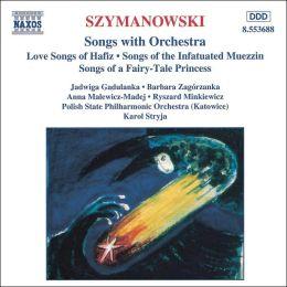 Karol Szymanowski: Songs with Orchestra