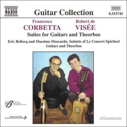 Francesco Corbetta, Robert de Visée: Suites for Guitars and Theorbos