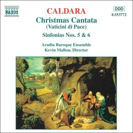 Caldara: Christmas Cantata (Vaticini di Pace); Sinfonias Nos. 5 & 6