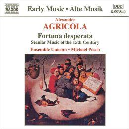 Alexander Agricola: Fortuna desperata