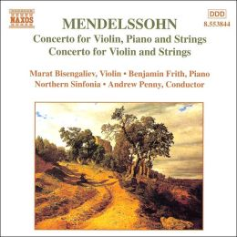 Mendelssohn: Concerto for Violin, Piano and Strings; Concerto for Violin and Strings
