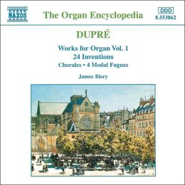 Dupre: Organ Works Vol. 1