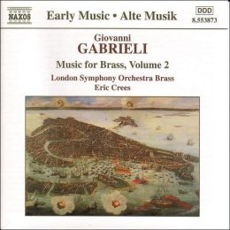 Giovanni Gabrieli: Music for Brass, Volume 2