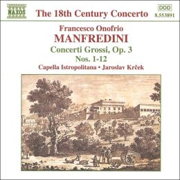 Manfredini: Concerti Grossi Op. 3 Nos. 1-12