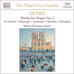 Dupré: Works for Organ, Vol. 2