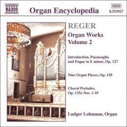 Reger: Organ Works Vol. 2