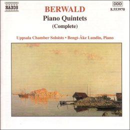 Berwald: Piano Quintets (Complete)