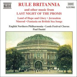 Rule Britannia and Other Music from Last Night of the Proms