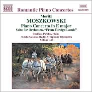 Moritz Moszkowski: Piano Concerto in E major; Suite for Orchestra
