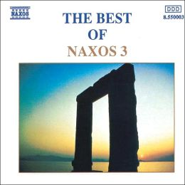 The Best of Naxos, Vol. 3