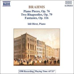 Brahms: Piano Pieces, Op. 76; Two Rhapsodies, Op. 79; Fantasies, Op. 116