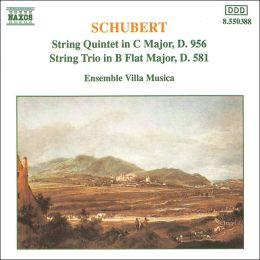 Schubert: String Quintet D. 956; String Trio, D. 581