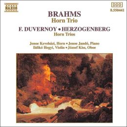Brahms: Horn Trio in E flat major; Herzogenberg: Trio for Horn, Oboe & Piano; Duvernoy: Trio for Horn, Violin & Piano