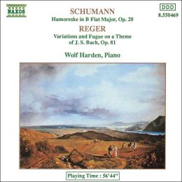 Schumann: Humoreske; Reger: Variations and Fugue on a Theme of Bach