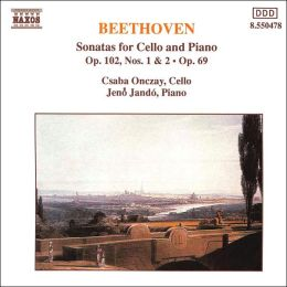 Beethoven: Sonatas for Cello and Piano, Op. 102, Nos. 1 & 2, Op. 69