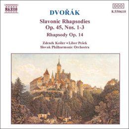 Dvorák: Slavonic Rhapsodies, Op. 45, Nos. 1-3; Rhapsody, Op. 14