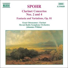 Spohr: Clarinet Concertos Nos. 2 and 4; Fantasia and Variations, Op. 81