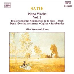 Satie: Piano Works, Vol. 1