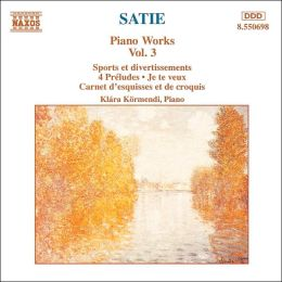 Satie: Piano Works, Vol. 3