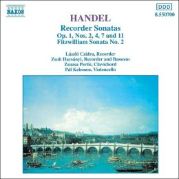 Handel: Recorder Sonatas, Op. 1 Nos. 2, 4, 7 and 11; Fitzwilliam Sonata No. 2