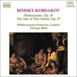Rimsky-Korsakov: Sheherazade, Op. 35; The Tale of the Tsar Saltan, Op. 57