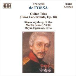 François de Fossa: Guitar Trios (Trios Concertants, Op. 18)